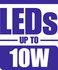 LEDS Up To 10W