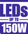 LEDS Up To 150W