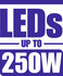 LEDs up to 250W