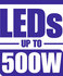 LEDS up to 500W